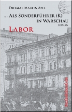 ... Als Sonderführer (K) in Warschau - Labor Bd. 2